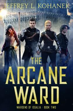 The Arcane Ward: Wardens of Issalia, Book Two